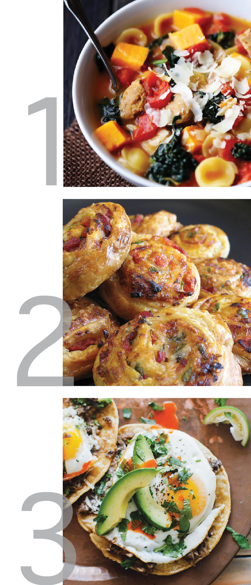a simple graphic with pictures of Sweet Potato, Sausage and Kale soup, Sun-Dried Tomato Parmesan and Basil Whirls, and Ranchero Breakfast Tostadas